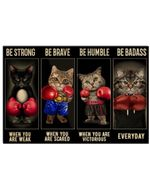 Funny Cat Boxing Be Strong When You Are Weak Horizontal Poster Gift For Men, Women, On Birthday, Xmas, Home Decor Wall Art Print No Frame Full Size