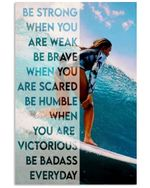 Surfing Girl Be Strong When You Are Weak Vertical Poster Gift For Men, Women, On Birthday, Xmas, Home Decor Wall Art Print No Frame Full Size