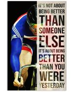 Track Cycling Being Better Than You Were Vertical Poster Gift For Men, Women, On Birthday, Xmas, Home Decor Wall Art Print No Frame Full Size