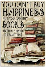 You Can't Buy Happiness But You can Buy Books Hippie Reading Book Vertical Poster No Frame Full Size