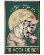 Cat To The Moon And Back Poster Home Decor Gifts For Christmas, Birthday, Thanksgiving