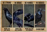 Common Raven Poster Be Strong When You Are Weak Be Brave When You Are Scared Be Badass Everyday Poster Common Raven Lover Poster Vintage Retro Art Picture Home Wall Decor Poster No Frame or Canvas 0.75 Inch Frame Full Size