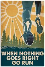 Running When Nothing Goes Right Go Run Funny Runner Vintage Vertical Poster No Frame
