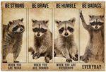 Be Strong When You are Weak Poster, Funny Raccoon Lover Gifts for Men Women Kids Horizontal Poster No Frame Full Size