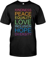Kindness Peace Equality Love Inclusion Hope Diversity T-Shirt Rainbow Colour Quote TEE (4XL)