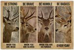 Deer Poster Be Strong When You Are Weak Be Brave When You Are Scared Be Badass Everyday Poster Deer Lover Poster Vintage Retro Art Picture Home Wall Decor Poster No Frame or Canvas 0.75 Inch Frame Full Size Best Gift For Birthday, Christmas
