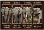Elephant Strong When You Are Weak Be Brave Be Humble Be Badass Everyday Wall Art Decor No Frame Poster (Full size 12x18/16x24/24x36) | Gifts for Birthday, New Year, Christmas Gifts for Family