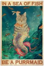 in a sea of Fish Be A Purrmaid Vertical Poster No Frame Full Size for Birthday, Christmas, X-mas, Haloween