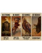 Eagle Be Strong When You Are Weak Horizontal Poster Perfect Gift For Men, Women, On Birthday, Xmas, Home Decor Wall Art Print No Frame Full Size