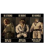 Jiu Jitsu Tiger Be Strong When You Are Weak Horizontal Poster Perfect Gift For Men, Women, On Birthday, Xmas, Home Decor Wall Art Print No Frame Full Size