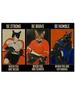 Cat Hockey Be Strong When You Are Weak Horizontal Poster Perfect Gift For Men, Women, On Birthday, Xmas, Home Decor Wall Art Print No Frame Full Size