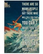 Surfing Girl Watch Me Vertical Poster Perfect Gift For Men, Women, On Birthday, Xmas, Home Decor Wall Art Print No Frame Full Size