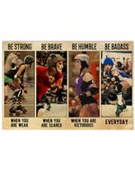Roller Derby Be Strong When You Are Weak Horizontal Poster Perfect Gift For Men, Women, On Birthday, Xmas, Home Decor Wall Art Print No Frame Full Size