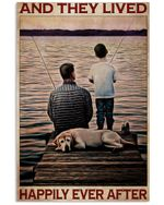 Father And Son Fishing With Dog Happily Ever After Vertical Poster Perfect Gifts For Men, Women, On Birthday, Xmas, Home Decor Wall Art Print No Frame Full Size