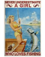Fishing Girl Never Underestimate A Girl Who Loves Fishing Vintage Vertical Poster Perfect Gifts For Men, Women, On Birthday, Xmas, Home Decor Wall Art Print No Frame Full Size