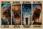 Lion Mom Strong When You are Weak Be Brave Be Humble Be Badass Everyday Wall Art Decor No Frame Poster (Full Size 12x18/16x24/24x36) | Gifts for Birthday, Anniversary, New Year, Christmas for Family