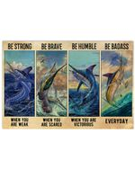Marlin Fish Be Strong When You Are Weak Horizontal Poster Perfect Gifts For Men, Women, On Birthday, Xmas, Home Decor Wall Art Print No Frame Full Size