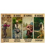 Fishing Women Be Strong When You Are Weak Horizontal Poster Perfect Gifts For Men, Women, On Birthday, Xmas, Home Decor Wall Art Print No Frame Full Size