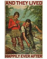 Fishing Couple And They Lived Happily Ever After Horizontal Poster Perfect Gifts For Men, Women, On Birthday, Xmas, Home Decor Wall Art Print No Frame Full Size