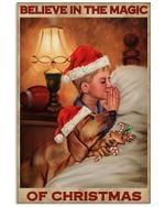 Boy And Dog Believe In The Magic Of Christmas Vertical Poster Perfect Gifts For Men, Women, On Birthday, Xmas, Home Decor Wall Art Print No Frame Full Size