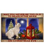 Christmas Poster White Cat May You Never Be Too Old To Search The Skies On Christmas Eve Horizontal Poster Perfect Gifts For Men, Women, On Birthday, Xmas, Home Decor Wall Art Print No Frame Full Size
