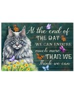 Norwegian Forest Cat At The End Of The Day We Can Endure Much More Than We Think We Can Horizontal Poster Perfect Gifts For Men, Women, On Birthday, Xmas, Home Decor Wall Art Print No Frame Full Size