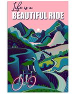 Cycling Life Is A Beautiful Ride Cycling Vertical Poster Perfect Gift For Men, Women, On Birthday, Xmas, Home Decor Wall Art Print No Frame Full Size