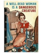 Girl Reading Book A Well Read Woman Is A Dangerous Creature Vertical Poster Perfect Gift For Men, Women, On Birthday, Xmas, Home Decor Wall Art Print No Frame Full Size