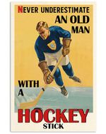 Hockey Poster Never Underestimate An Old Man With A Hockey Stick Vertical Poster Perfect Gift For Men, Women, On Birthday, Xmas, Home Decor Wall Art Print No Frame Full Size