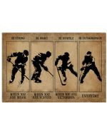 Hockey Silhouette Be Strong When You Are Weak Hockey Horizontal Poster Perfect Gift For Men, Women, On Birthday, Xmas, Home Decor Wall Art Print No Frame Full Size