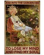 Garden Girl And Into The Garden I Go To Lose My Mind And Find My Soul Vertical Poster Perfect Gift For Men, Women, On Birthday, Xmas, Home Decor Wall Art Print No Frame Full Size