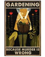 Girl Gardening Because Murder Is Wrong Vertical Poster Perfect Gift For Men, Women, On Birthday, Xmas, Home Decor Wall Art Print No Frame Full Size