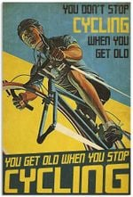 Cycling You Don't Stop When You Get Old, Cycling Lover, Xmas Gifts for Old Man, Grandpa, papa, Daddy, Cycling Lover Vintage Poster Art Picture Home Wall Decor