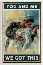 You and Me We Got This Poster No Frame Nurse Poster Sailor Kissing Nurse Poster Love Couple Bedroom Decor House Decor
