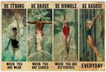 Be Strong When You are Weak Brave Humble Badass Poster, Swimming Poster, Sport Gift Xmas Birthday Thanksgiving, Home Wall Decor Horizontal Vintage Art Print Full Size.