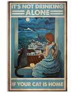 Girl And Cat It's Not Drinking Alone If Your Cat Is Home Vertical Poster Perfect Gift For Men, Women, On Birthday, Xmas, Home Decor Wall Art Print No Frame Full Size