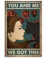 Girl And Cat We Got This Vertical Poster Perfect Gift For Men, Women, On Birthday, Xmas, Home Decor Wall Art Print No Frame Full Size