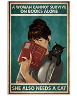 A Woman Cannot Survive On Books Alone She Also Needs A Cat Vertical Poster Perfect Gift For Cat Lover, On Birthday, Xmas, Home Decor Wall Art Print No Frame Full Size