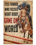 Horse Riding Eyes Forward Mind Focused Heart Ready Game On Vertical Poster Gift For Men, Women, On Birthday, Xmas, Housewarming Home Decor Wall Art Print No Frame Full Size