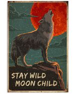 Wolf Stay Wild Moon Child Vertical Poster Gift For Men, Women, On Birthday, Xmas, Housewarming Home Decor Wall Art Print No Frame Full Size