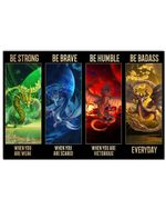 Dragons Be Strong When You Are Weak Horizontal Poster Gift For Men, Women, On Birthday, Xmas, Housewarming Home Decor Wall Art Print No Frame Full Size