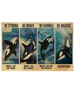 Orca Whale Be Strong When You Are Weak Horizontal Poster Gift For Men, Women, On Birthday, Xmas, Housewarming Home Decor Wall Art Print No Frame Full Size