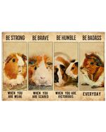Guinea Pig Be Strong When You Are Weak Horizontal Poster Perfect Gift For Men, Women, On Birthday, Xmas, Housewarming Home Decor Wall Art Print No Frame Full Size