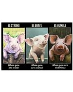 Pig Be Strong When You Are Weak Horizontal Poster Perfect Gift For Men, Women, On Birthday, Xmas, Housewarming Home Decor Wall Art Print No Frame Full Size