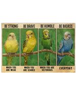 Parrot Be Strong When You Are Weak Horizontal Poster Perfect Gift For Men, Women, On Birthday, Xmas, Housewarming Home Decor Wall Art Print No Frame Full Size