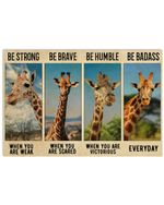 Giraffe Be Strong When You Are Weak Horizontal Poster Perfect Gift For Men, Women, On Birthday, Xmas, Housewarming Home Decor Wall Art Print No Frame Full Size