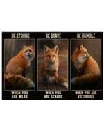 Fox Be Strong When You Are Weak Horizontal Poster Perfect Gift For Men, Women, On Birthday, Xmas, Housewarming Home Decor Wall Art Print No Frame Full Size