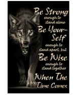 Wolf Be Strong Enough To Stand Alone Vertical Poster Perfect Gift For Men, Women, On Birthday, Xmas, Housewarming Home Decor Wall Art Print No Frame Full Size