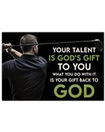 Golfer Your Talent Is God's Gift To You Horizontal Poster Perfect Gift For Men, Women, On Birthday, Xmas, Housewarming Home Decor Wall Art Print No Frame Full Size