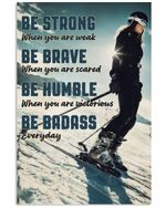 Skiing Girl Be Strong When You Are Weak Vertical Poster Perfect Gift For Men, Women, On Birthday, Xmas, Housewarming Home Decor Wall Art Print No Frame Full Size